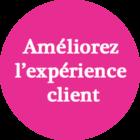 Améliorez l'expérience client